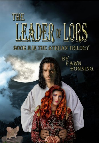 The Leader of Lors: Book II in The Atriian Trilogy by Fawn Bonning