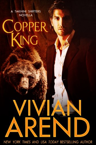 Copper King (Takhini Shifters Book 1) by Vivian Arend