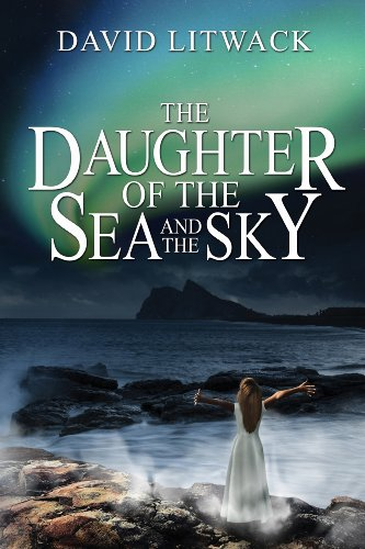 The Daughter of the Sea and the Sky by David Litwack