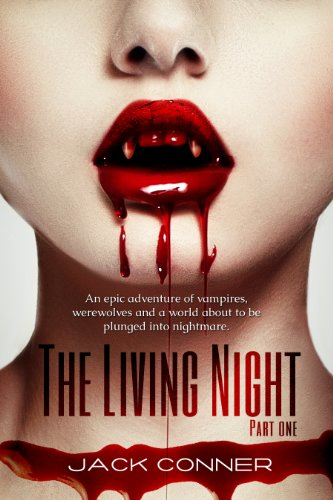 The Living Night: Part One: Vampire detectives fight evil in this epic fantasy / paranormal vampire / vampire thriller horror series by Jack Conner