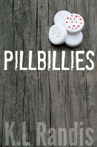 Pillbillies (Pillbillies Series Book 1) by K.L Randis