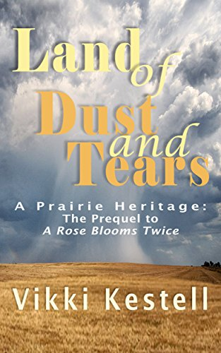 Land of Dust and Tears (A Prairie Heritage) by Vikki Kestell