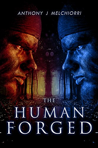 The Human Forged by Anthony J Melchiorri