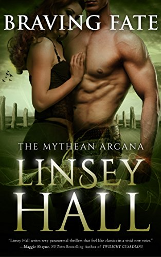 Braving Fate (The Mythean Arcana Series Book 1) by Linsey Hall