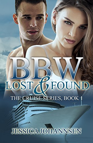 BBW Lost and Found: An Erotic Bisexual Menage Romance (The Cruise Series Book 1) by Jessica Johannsen