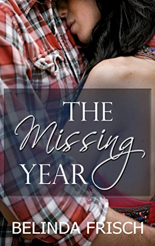 The Missing Year by Belinda Frisch