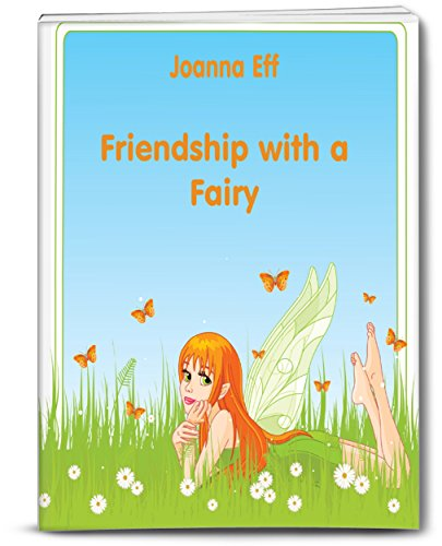 Friendship with a Fairy (Children's picture book) by Joanna Eff