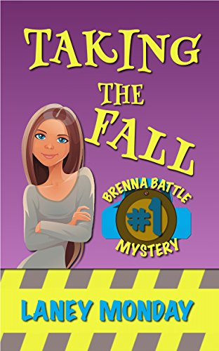 Taking the Fall: A Cozy Mystery (Brenna Battle Book 1) by Laney Monday