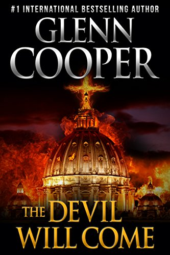 The Devil Will Come: A Thriller by Glenn Cooper