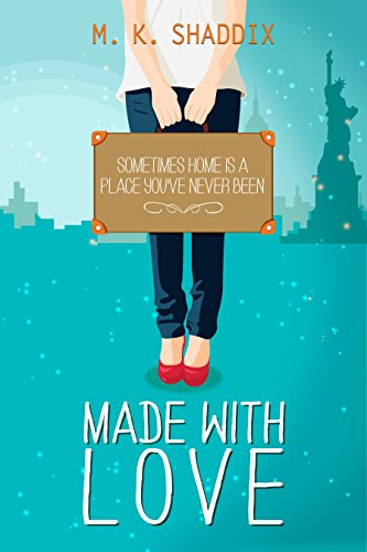 Made with Love: I Love You Forever (A Modern Contemporary Romance Book) by M.K. Shaddix