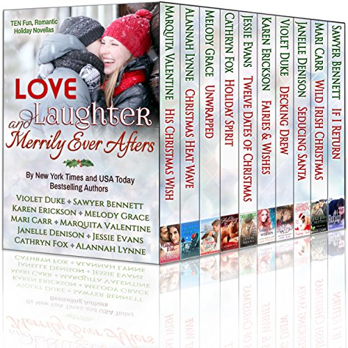 Love, Laughter, and Merrily Ever Afters (Ten Holiday Novellas by Ten NYT & USA Today Bestselling Authors) by Various Authors