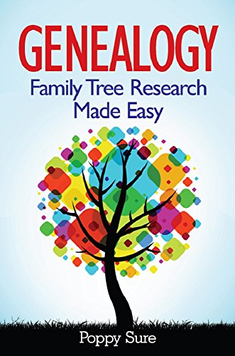 Genealogy - Family Tree Research Made Easy by Poppy Sure