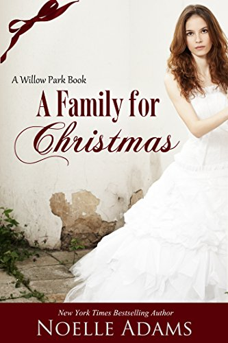 A Family for Christmas (Willow Park Book 3) by Noelle Adams