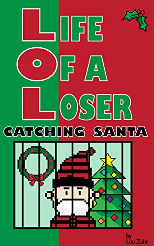 Life of a Loser - Catching Santa by Lou Zuhr