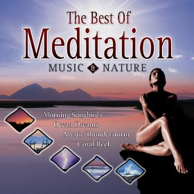 Best Of Meditation With Music & Nature by Dave Miller