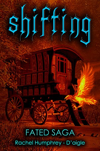Shifting (Fated Saga Fantasy Series Book 2) by Rachel Humphrey - D'aigle
