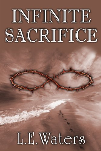 Infinite Sacrifice (Infinite Series Book 1) by L.E. Waters