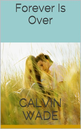 Forever Is Over by Calvin Wade