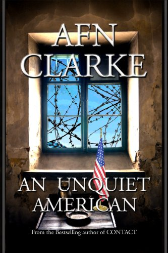 AN UNQUIET AMERICAN by AFN CLARKE