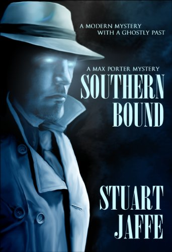 Southern Bound - A Paranormal-Mystery (Max Porter Mysteries Book 1) by Stuart Jaffe
