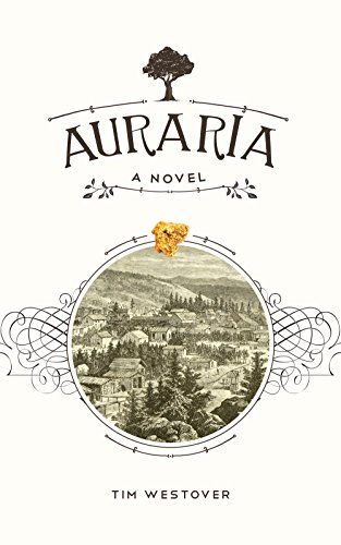 Auraria: A Novel by Tim Westover