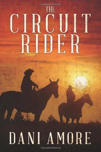 The Circuit Rider by Dani Amore
