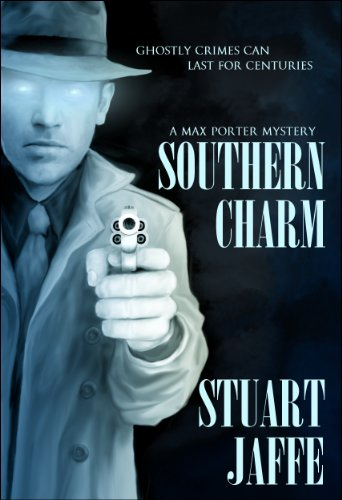 Southern Charm - A Paranormal-Mystery (Max Porter Mysteries Book 2) by Stuart Jaffe