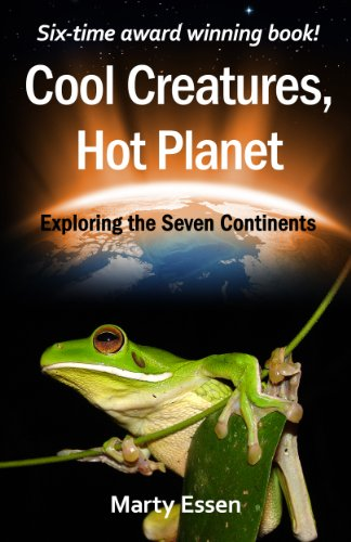 Cool Creatures, Hot Planet: Exploring the Seven Continents by Marty Essen