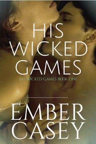 His Wicked Games (The Cunningham Family, Book 1) by Ember Casey