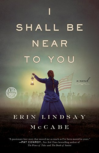 I Shall Be Near to You: A Novel by Erin Lindsay Mccabe