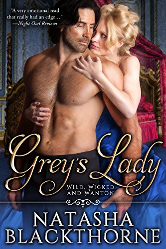 Grey's Lady (Wild, Wicked And Wanton Book 1) by Natasha Blackthorne