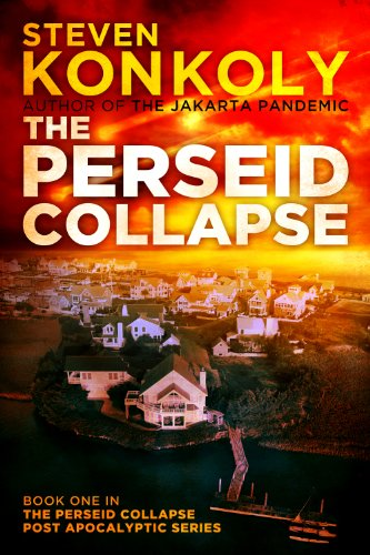 The Perseid Collapse (The Perseid Collapse Post Apocalyptic Series Book 1) by Steven Konkoly