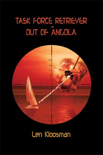 TASK FORCE RETRIEVER - OUT OF ANGOLA by Len Kloosman