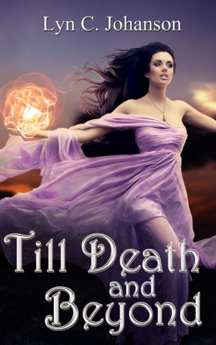 Till Death And Beyond (Witch World Book 1) by Lyn C. Johanson