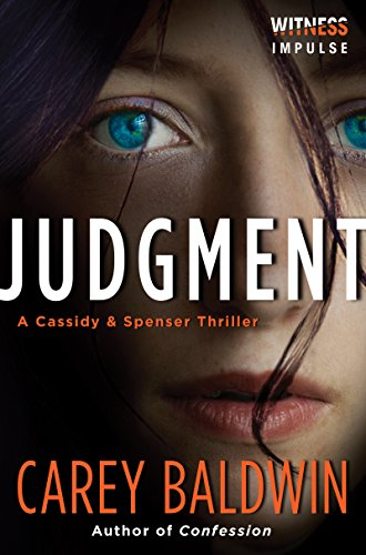 Judgment: A Cassidy & Spenser Thriller (Cassidy & Spenser Thrillers Book 1) by Carey Baldwin