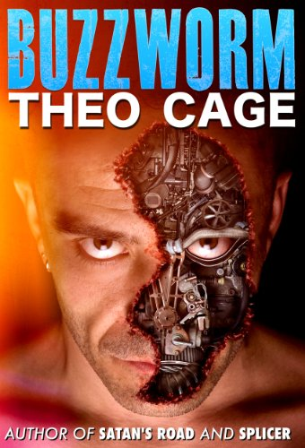 Buzzworm (A Technology Thriller): Computer virus or serial killer? by Theo Cage