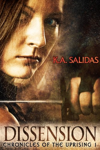 Dissension (Chronicles of the Uprising Book 1) by K.A. Salidas