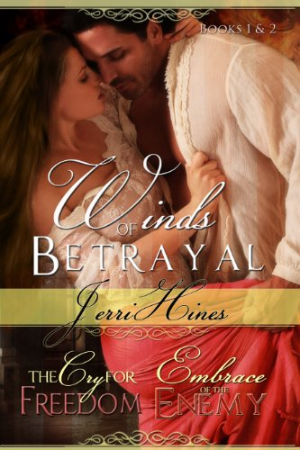 Winds of Betrayal Books 1 & 2: The Cry For Freedom and Embrace of Enemy by Jerri Hines