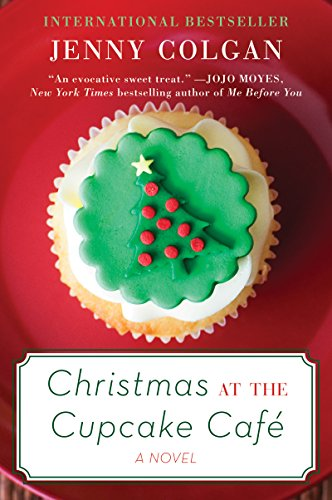 Christmas at the Cupcake Cafe: A Novel by Jenny Colgan