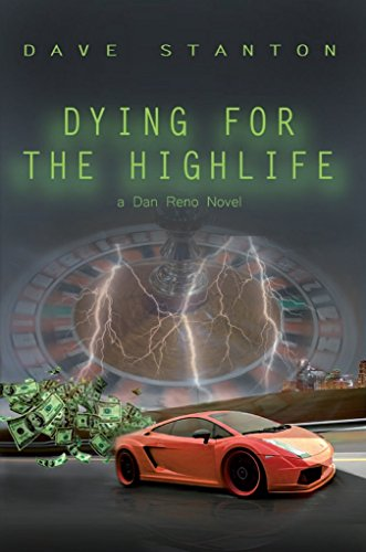 Dying for the Highlife: A Dan Reno Novel by Dave Stanton