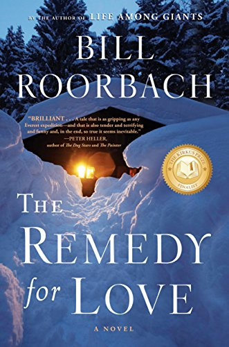 The Remedy for Love: A Novel by Bill Roorbach