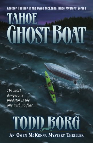 Tahoe Ghost Boat (An Owen McKenna Mystery Thriller Book 12) by Todd Borg