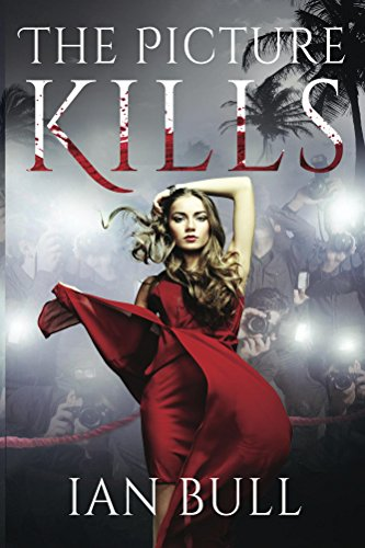 The Picture Kills (The Quintana Adventures Book 1) by Ian Bull