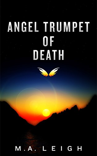 Angel Trumpet of Death by M.A. Leigh