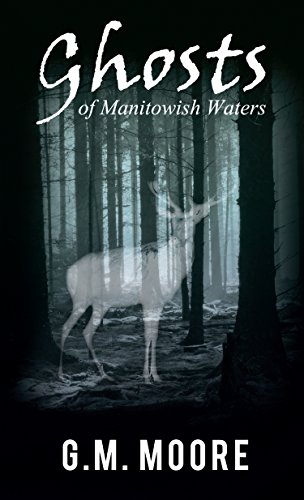 Ghosts of Manitowish Waters by G.M. Moore