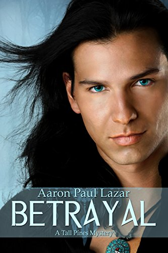 Betrayal: A Tall Pines Mystery (Tall Pines Mysteries Book 4) by Aaron Paul Lazar