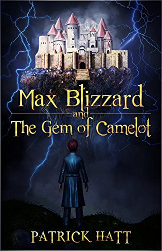 Max Blizzard and The Gem of Camelot by Patrick Hatt