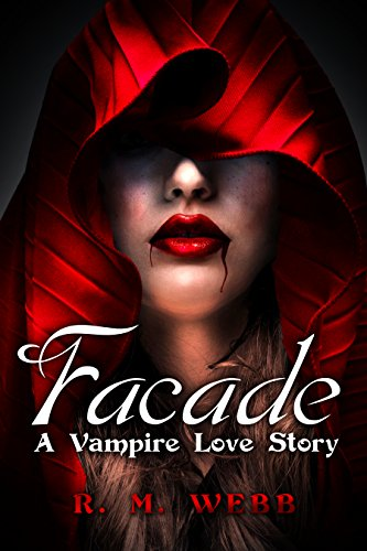 Facade: A Vampire Love Story (Immortal Memories Book 1) by R. M. Webb