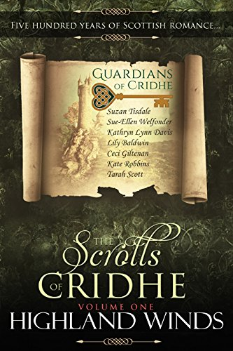 Highland Winds: Scrolls of Cridhe, Volume 1: Five Hundred Years of Scottish Romance by Suzan Tisdale