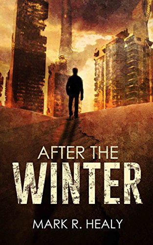 After the Winter (The Silent Earth, Book 1) by Mark R. Healy